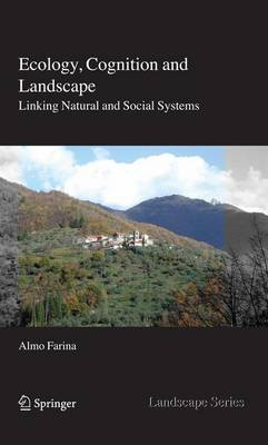 Ecology, Cognition and Landscape: Linking Natural and Social Systems - Landscape Series 11 (Paperback)