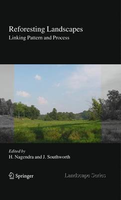 Reforesting Landscapes: Linking Pattern and Process - Landscape Series 10 (Paperback)