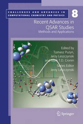 Recent Advances in QSAR Studies: Methods and Applications - Challenges and Advances in Computational Chemistry and Physics 8 (Paperback)