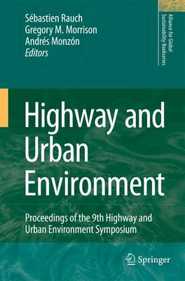 Highway and Urban Environment: Proceedings of the 9th Highway and Urban Environment symposium - Alliance for Global Sustainability Bookseries 17 (Paperback)