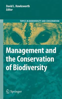 Management and the Conservation of Biodiversity - Topics in Biodiversity and Conservation 10 (Paperback)