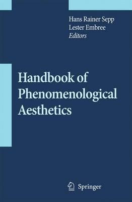 Handbook of Phenomenological Aesthetics - Contributions To Phenomenology 59 (Paperback)