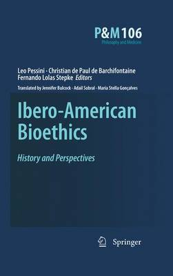 Ibero-American Bioethics: History and Perspectives - Philosophy and Medicine 106 (Paperback)