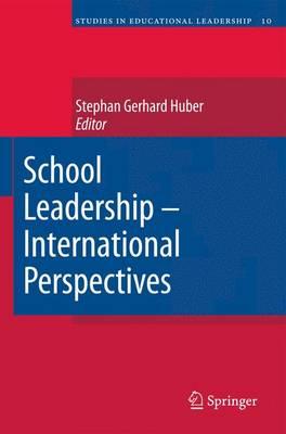 School Leadership - International Perspectives - Studies in Educational Leadership 10 (Paperback)