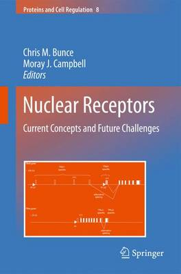 Nuclear Receptors: Current Concepts and Future Challenges - Proteins and Cell Regulation 8 (Paperback)