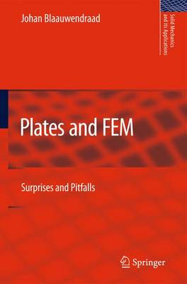 Plates and FEM: Surprises and Pitfalls - Solid Mechanics and Its Applications 171 (Paperback)
