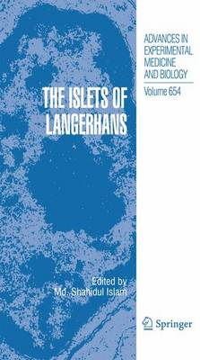 The Islets of Langerhans - Advances in Experimental Medicine and Biology 654 (Paperback)