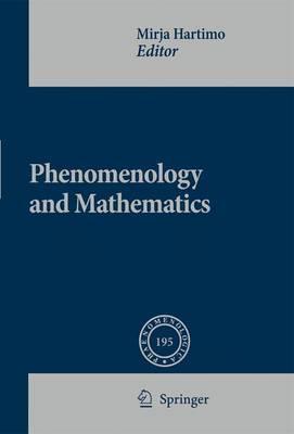 Phenomenology and Mathematics - Phaenomenologica 195 (Paperback)