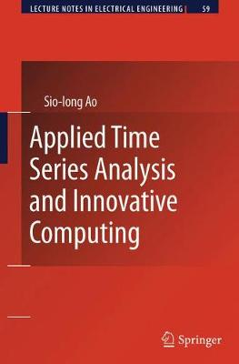 Applied Time Series Analysis and Innovative Computing - Lecture Notes in Electrical Engineering 59 (Paperback)