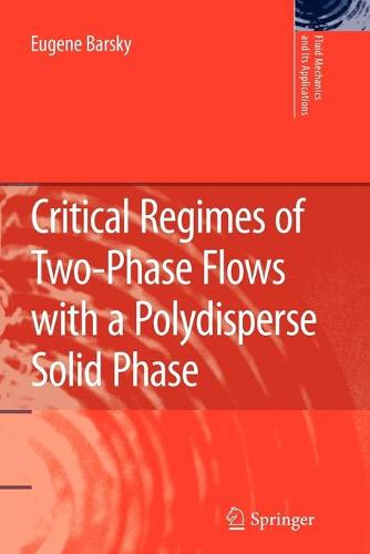 Critical Regimes of Two-Phase Flows with a Polydisperse Solid Phase - Fluid Mechanics and Its Applications 93 (Paperback)
