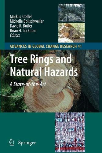 Tree Rings and Natural Hazards: A State-of-Art - Advances in Global Change Research 41 (Paperback)
