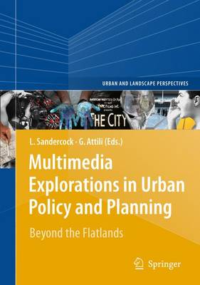 Multimedia Explorations in Urban Policy and Planning: Beyond the Flatlands - Urban and Landscape Perspectives 7 (Paperback)