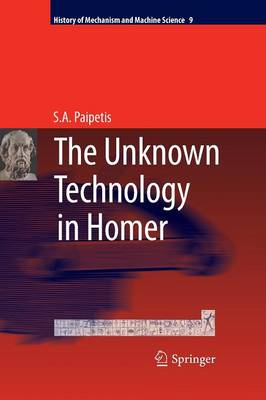 The Unknown Technology in Homer - History of Mechanism and Machine Science 9 (Paperback)