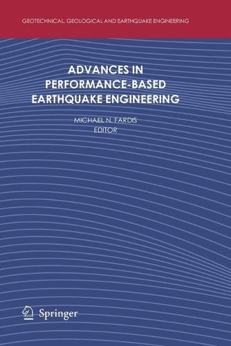 Advances in Performance-Based Earthquake Engineering - Geotechnical, Geological and Earthquake Engineering 13 (Paperback)