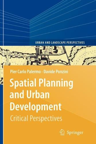 Spatial Planning and Urban Development: Critical Perspectives - Urban and Landscape Perspectives 10 (Paperback)
