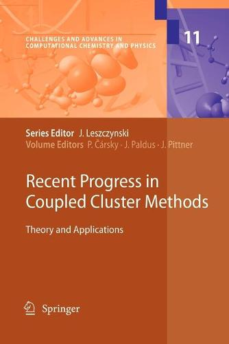 Recent Progress in Coupled Cluster Methods: Theory and Applications - Challenges and Advances in Computational Chemistry and Physics 11 (Paperback)