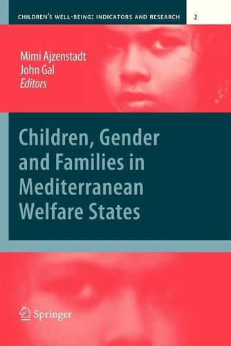 Children, Gender and Families in Mediterranean Welfare States - Children's Well-Being: Indicators and Research 2 (Paperback)