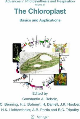 The Chloroplast: Basics and Applications - Advances in Photosynthesis and Respiration 31 (Paperback)