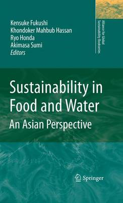 Sustainability in Food and Water: An Asian Perspective - Alliance for Global Sustainability Bookseries 18 (Paperback)