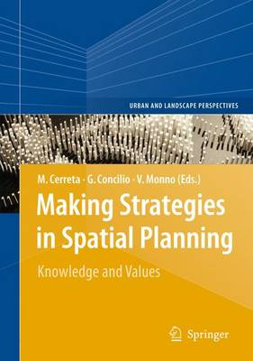 Making Strategies in Spatial Planning: Knowledge and Values - Urban and Landscape Perspectives 9 (Paperback)
