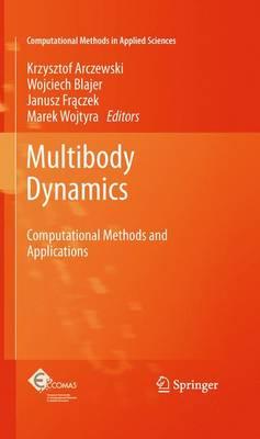 Multibody Dynamics: Computational Methods and Applications - Computational Methods in Applied Sciences 23 (Paperback)