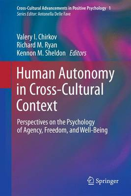 Human Autonomy in Cross-Cultural Context: Perspectives on the Psychology of Agency, Freedom, and Well-Being - Cross-Cultural Advancements in Positive Psychology 1 (Paperback)