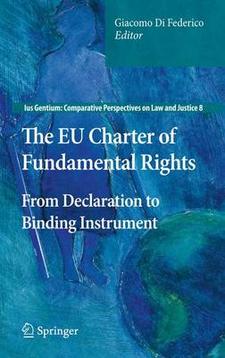 The EU Charter of Fundamental Rights: From Declaration to Binding Instrument - Ius Gentium: Comparative Perspectives on Law and Justice 8 (Paperback)