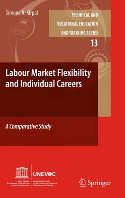 Labour-Market Flexibility and Individual Careers: A Comparative Study - Technical and Vocational Education and Training: Issues, Concerns and Prospects 13 (Paperback)