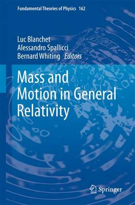 Mass and Motion in General Relativity - Fundamental Theories of Physics 162 (Paperback)