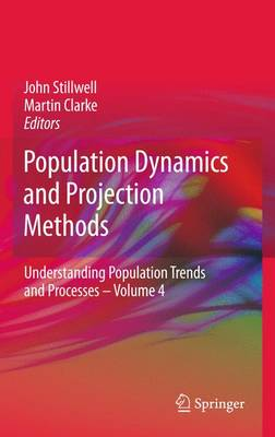 Population Dynamics and Projection Methods - Understanding Population Trends and Processes 4 (Paperback)