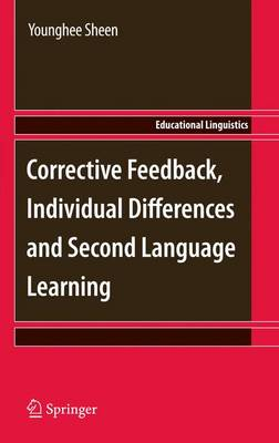 Corrective Feedback, Individual Differences and Second Language Learning - Educational Linguistics 13 (Paperback)