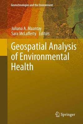 Geospatial Analysis of Environmental Health - Geotechnologies and the Environment 4 (Paperback)