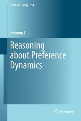 Reasoning about Preference Dynamics - Synthese Library 354 (Paperback)
