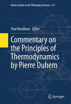 Commentary on the Principles of Thermodynamics by Pierre Duhem - Boston Studies in the Philosophy and History of Science 277 (Paperback)