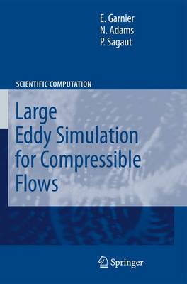 Large Eddy Simulation for Compressible Flows - Scientific Computation (Paperback)