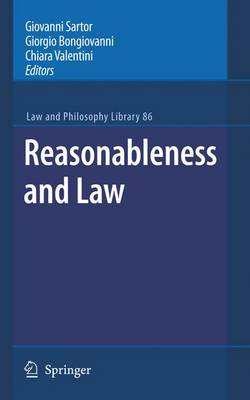 Reasonableness and Law - Law and Philosophy Library 86 (Paperback)