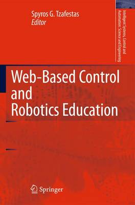 Web-Based Control and Robotics Education - Intelligent Systems, Control and Automation: Science and Engineering 38 (Paperback)