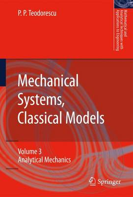 Mechanical Systems, Classical Models: Volume 3: Analytical Mechanics - Mathematical and Analytical Techniques with Applications to Engineering (Paperback)