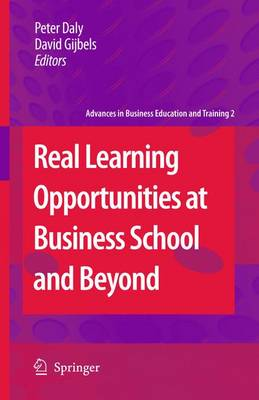 Real Learning Opportunities at Business School and Beyond - Advances in Business Education and Training 2 (Paperback)