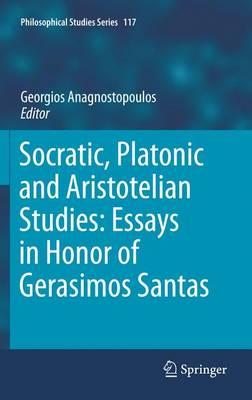 Socratic, Platonic and Aristotelian Studies: Essays in Honor of Gerasimos Santas - Philosophical Studies Series 117 (Paperback)