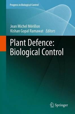 Plant Defence: Biological Control - Progress in Biological Control 12 (Paperback)