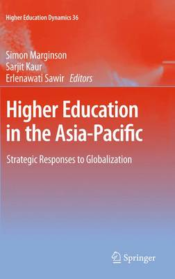 Higher Education in the Asia-Pacific: Strategic Responses to Globalization - Higher Education Dynamics 36 (Paperback)