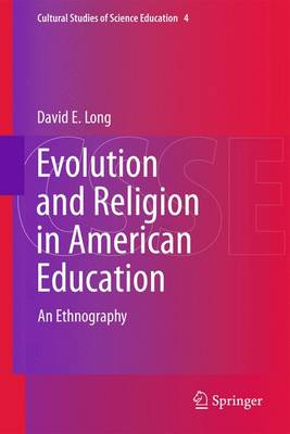 Evolution and Religion in American Education: An Ethnography - Cultural Studies of Science Education 4 (Paperback)