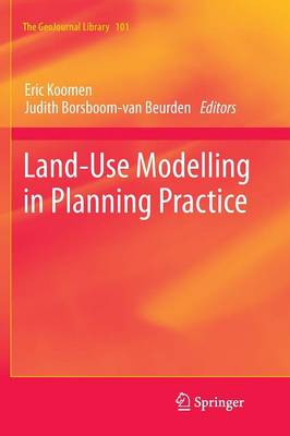 Land-Use Modelling in Planning Practice - GeoJournal Library 101 (Paperback)