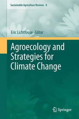 Agroecology and Strategies for Climate Change - Sustainable Agriculture Reviews 8 (Paperback)