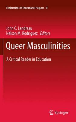 Queer Masculinities: A Critical Reader in Education - Explorations of Educational Purpose 21 (Paperback)