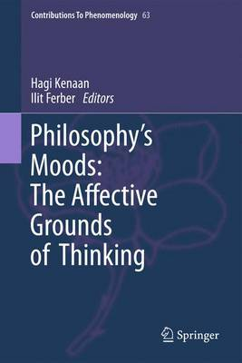 Philosophy's Moods: The Affective Grounds of Thinking - Contributions to Phenomenology 63 (Paperback)
