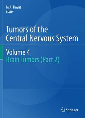 Tumors of the Central Nervous System, Volume 4: Brain Tumors (Part 2) - Tumors of the Central Nervous System 4 (Paperback)