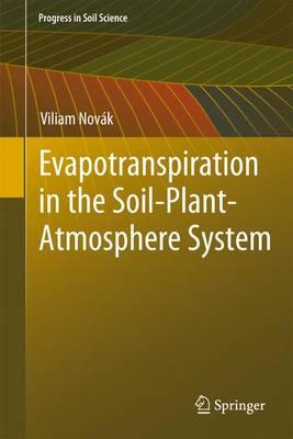 Evapotranspiration in the Soil-Plant-Atmosphere System - Progress in Soil Science (Hardback)