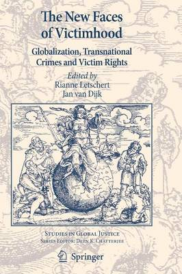 The New Faces of Victimhood: Globalization, Transnational Crimes and Victim Rights - Studies in Global Justice 8 (Paperback)